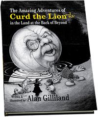 Book cover of The Amazing adventures of Curd the Lion in the Land at the Back of Beyond